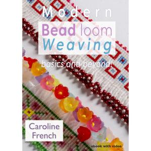 Modern Bead Loom Weaving, Caroline French